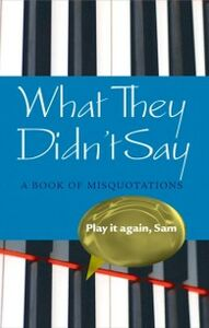 Foto Cover di What They Didn't Say: A Book of Misquotations, Ebook inglese di Elizabeth Knowles, edito da OUP Oxford