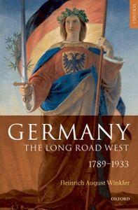 Ebook in inglese Germany: The Long Road West: Volume 1: 1789-1933 Winkler, H. A.