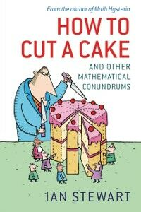 Foto Cover di How to Cut a Cake: And other mathematical conundrums, Ebook inglese di Ian Stewart, edito da OUP Oxford