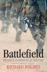 Foto Cover di Battlefield: Decisive Conflicts in History, Ebook inglese di Martin Marix Evans,Richard Holmes, edito da OUP Oxford