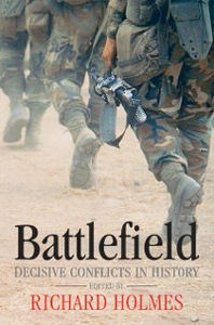 Ebook in inglese Battlefield: Decisive Conflicts in History Evans, Martin Marix , Holmes, Richard