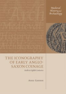 Ebook in inglese Iconography of Early Anglo-Saxon Coinage: Sixth to Eighth Centuries Gannon, Anna