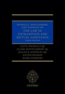 Ebook in inglese Nicholls, Montgomery, and Knowles on The Law of Extradition and Mutual Assistance Doobay, Anand , Knowles QC, Julian B. , Montgomery QC, Clare , Nicholls QC, Clive