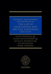 Nicholls, Montgomery, and Knowles on The Law of Extradition and Mutual Assistance
