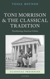 Ebook in inglese Toni Morrison and the Classical Tradition: Transforming American Culture Roynon, Tessa