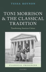 Ebook in inglese Toni Morrison and the Classical Tradition: Transforming American Culture Roynon, Tessa