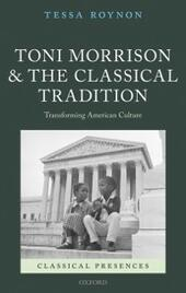 Toni Morrison and the Classical Tradition: Transforming American Culture