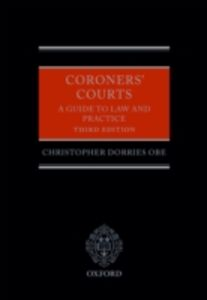 Foto Cover di Coroners' Courts: A Guide to Law and Practice, Ebook inglese di Christopher Dorries OBE, edito da OUP Oxford