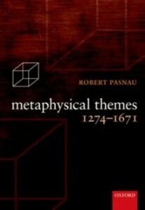 Ebook in inglese Metaphysical Themes 1274-1671 Pasnau, Robert