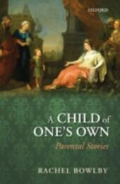 Child of One's Own: Parental Stories