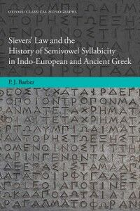 Foto Cover di Sievers' Law and the History of Semivowel Syllabicity in Indo-European and Ancient Greek, Ebook inglese di Peter Barber, edito da OUP Oxford
