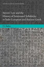 Sievers'Law and the History of Semivowel Syllabicity in Indo-European and Ancient Greek
