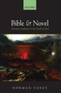 Ebook in inglese Bible and Novel: Narrative Authority and the Death of God Vance, Norman