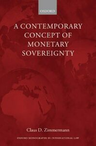 Foto Cover di Contemporary Concept of Monetary Sovereignty, Ebook inglese di Claus D. Zimmermann, edito da OUP Oxford