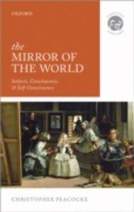 Foto Cover di Mirror of the World: Subjects, Consciousness, and Self-Consciousness, Ebook inglese di Christopher Peacocke, edito da OUP Oxford