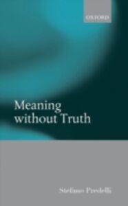 Foto Cover di Meaning without Truth, Ebook inglese di Stefano Predelli, edito da OUP Oxford