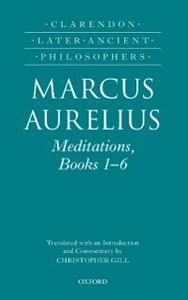 Ebook in inglese Marcus Aurelius: Meditations, Books 1-6 Gill, Christopher