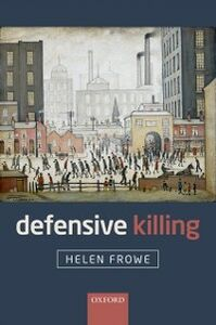 Foto Cover di Defensive Killing, Ebook inglese di Helen Frowe, edito da OUP Oxford