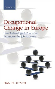 Ebook in inglese Occupational Change in Europe: How Technology and Education Transform the Job Structure Oesch, Daniel