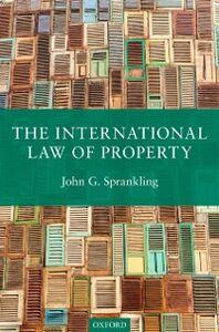 Foto Cover di International Law of Property, Ebook inglese di John G. Sprankling, edito da OUP Oxford