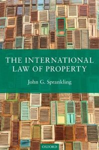 Ebook in inglese International Law of Property Sprankling, John G.