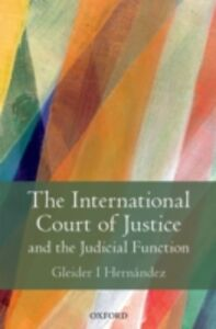 Ebook in inglese International Court of Justice and the Judicial Function Hern&aacute , ndez, Gleider I