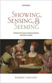 Showing, Sensing, and Seeming: Distinctively Sensory Representations and their Contents