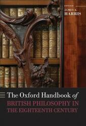 Oxford Handbook of British Philosophy in the Eighteenth Century