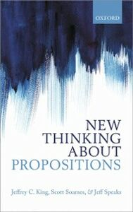 Ebook in inglese New Thinking about Propositions King, Jeffrey C. , Soames, Scott , Speaks, Jeff