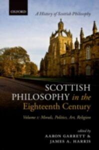 Foto Cover di Scottish Philosophy in the Eighteenth Century, Volume I: Morals, Politics, Art, Religion, Ebook inglese di  edito da OUP Oxford