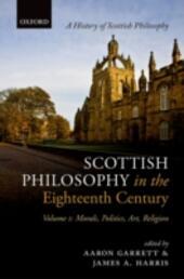 Scottish Philosophy in the Eighteenth Century, Volume I: Morals, Politics, Art, Religion