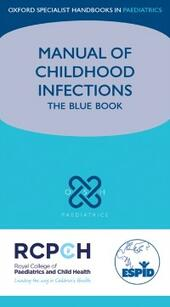 Manual of Childhood Infections: The Blue Book