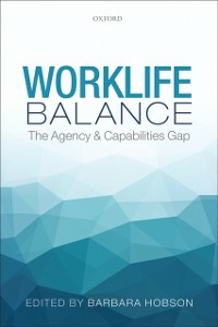 Ebook in inglese Worklife Balance: The Agency and Capabilities Gap -, -