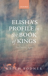 Ebook in inglese Elishas Profile in the Book of Kings: The Double Agent Bodner, Keith