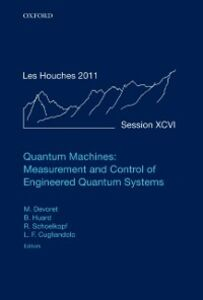 Foto Cover di Quantum Machines: Measurement and Control of Engineered Quantum Systems: Lecture Notes of the Les Houches Summer School: Volume 96, July 2011, Ebook inglese di  edito da OUP Oxford