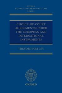 Ebook in inglese Choice-of-court Agreements under the European and International Instruments: The Revised Brussels I Regulation, the Lugano Convention, and the Hague Convention Hartley, Trevor