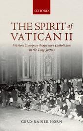 Spirit of Vatican II: Western European Progressive Catholicism in the Long Sixties