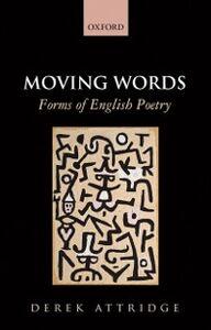 Ebook in inglese Moving Words: Forms of English Poetry Attridge, Derek