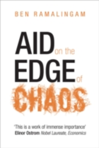 Ebook in inglese Aid on the Edge of Chaos: Rethinking International Cooperation in a Complex World Ramalingam, Ben