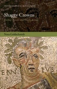 Ebook in inglese Shaggy Crowns: Ennius Annales and Virgils Aeneid Goldschmidt, Nora