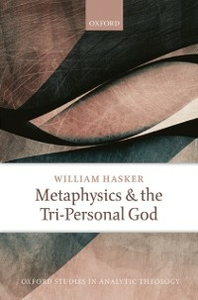 Ebook in inglese Metaphysics and the Tri-Personal God Hasker, William