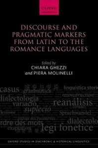 Foto Cover di Discourse and Pragmatic Markers from Latin to the Romance Languages, Ebook inglese di  edito da OUP Oxford