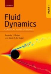 Fluid Dynamics: Part 1: Classical Fluid Dynamics