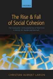 Rise and Fall of Social Cohesion: The Construction and De-construction of Social Trust in the US, UK, Sweden and Denmark