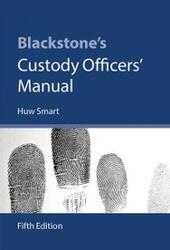 Blackstone's Custody Officers'Manual
