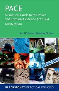 Ebook in inglese PACE: A Practical Guide to the Police and Criminal Evidence Act 1984 Norton, Heather , Ozin, Paul , Spivey, Perry