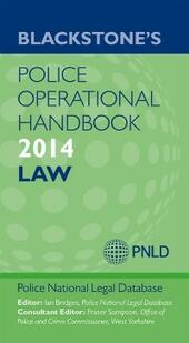Blackstone's Police Operational Handbook 2014: Law