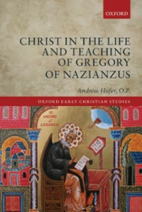 Ebook in inglese Christ in the Life and Teaching of Gregory of Nazianzus Hofer, O.P., Andrew