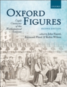 Ebook in inglese Oxford Figures: Eight Centuries of the Mathematical Sciences -, -