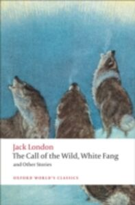 Ebook in inglese Call of the Wild, White Fang, and Other Stories London, Jack